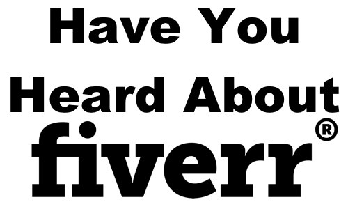 Have You Tried Fiverr