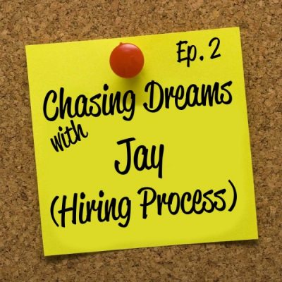Ep. 2:  Jay – The Hiring Process