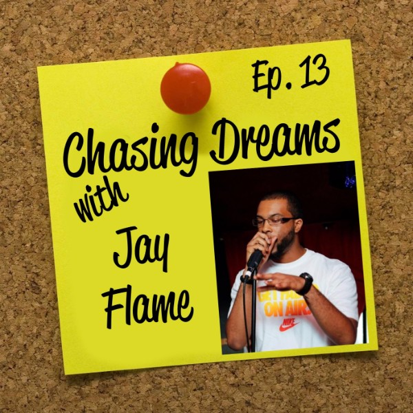 Ep. 13: Jay Flame – I Am Jay Flame