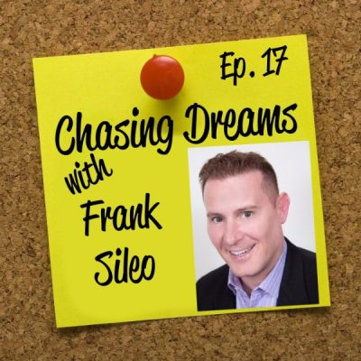 Ep. 17: Frank Sileo – Writing Your Dreams into Reality