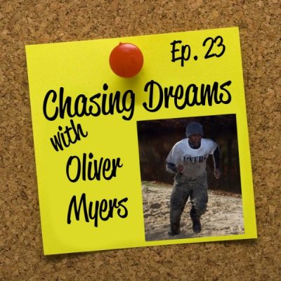 Ep. 23: Oliver Myers – Overcoming One Obstacle After Another to Reach Your Dreams