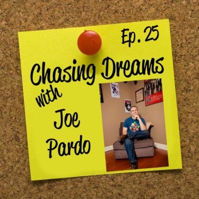 Ep. 25: Joe Pardo – Dreamers Podcast