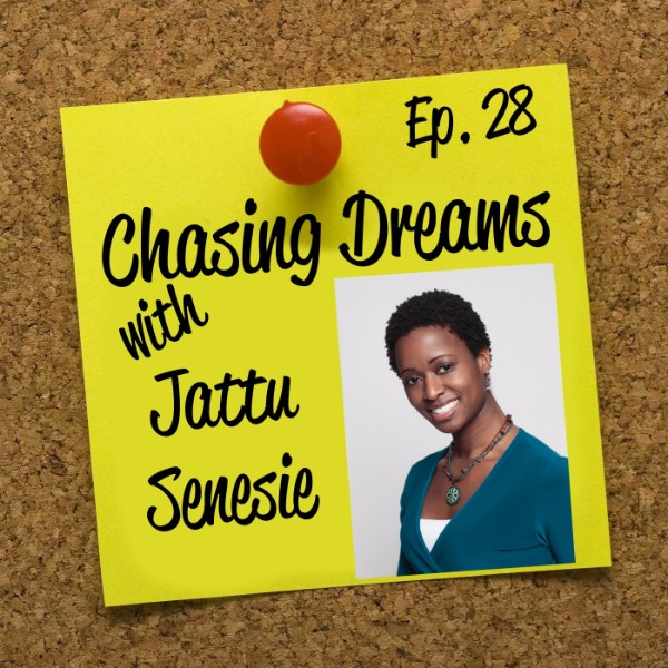 Ep. 28: Jattu Senesie – How to Find Peace and Happiness in your Dream Chase