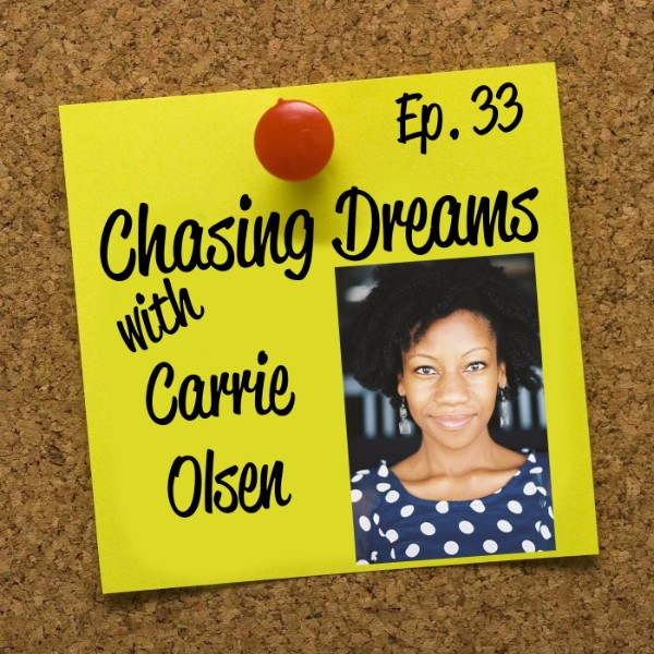 Ep. 33: Carrie Olsen – Voicing Your Dreams Come True