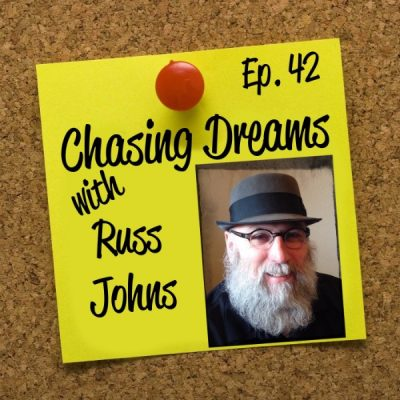 Ep. 42: Russ Johns – Pursue Your Passion While Helping Others