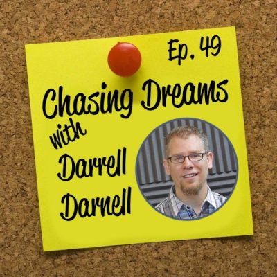 Ep. 49: Darrell Darnell – Knowing When to Follow Your Passion and Do What You Love