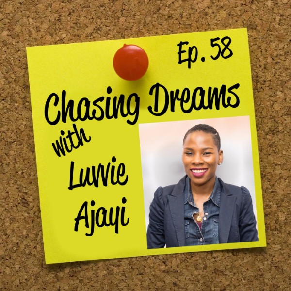 Ep. 58: Luvvie Ajayi – Putting in the Work Leads to Living Her Dreams