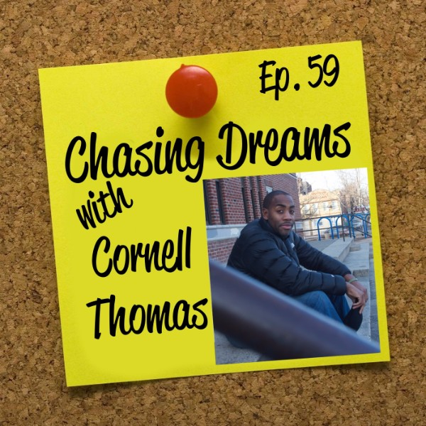 "Ep. 59: Cornell Thomas – Turning Your ""Why Me"" into ""What Now"""