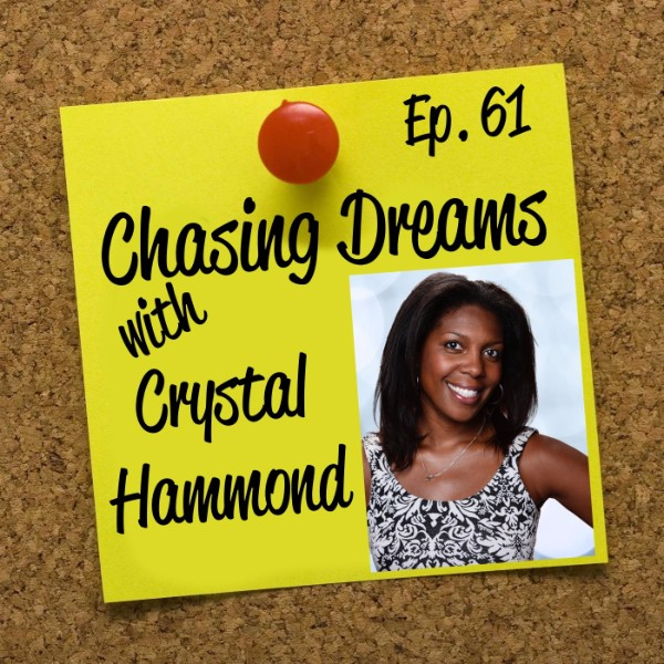 Ep. 61: Crystal Hammond – Being a Side Hustle Queen Requires Resilience