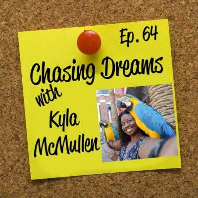 "Ep. 64: Kyla McMullen – Don't Tell Me ""If"" Because I'll Just Work Twice as Hard"