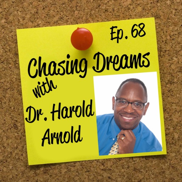 "Ep. 68: Dr. Harold Arnold – Using his Passion to Encourage People to ""Be Unfair"""