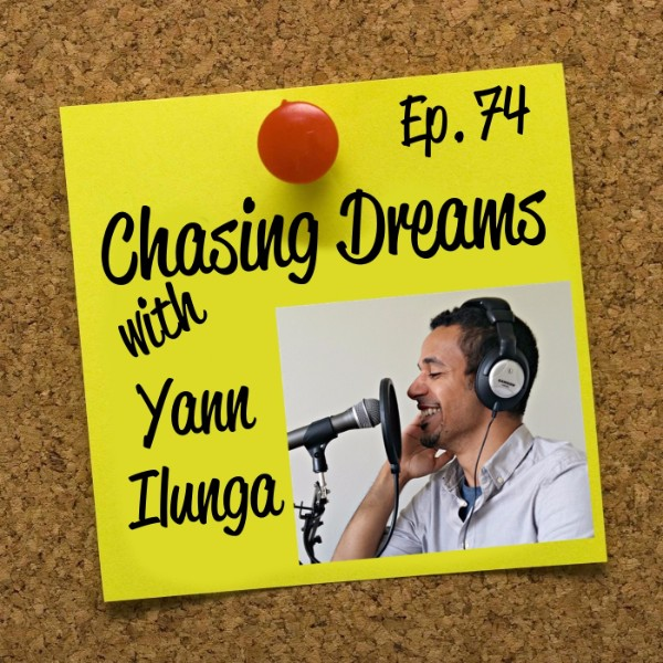 Ep. 74: Yann Ilunga – First Podcast Success Summit, Now Podcast Success Academy