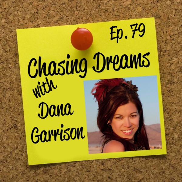 Ep. 79: Dana Garrison – Being Unstoppable