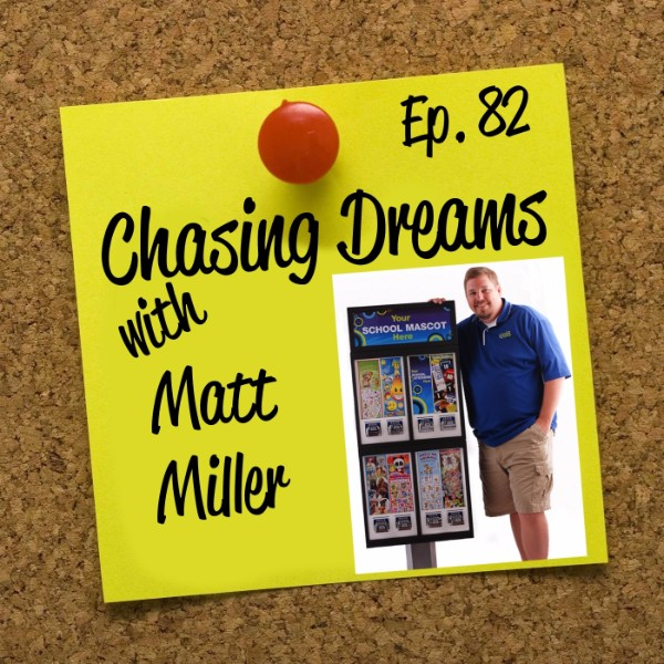 Ep. 82: Matt Miller – School Spirit Vending Helps Many Chase Their Dreams