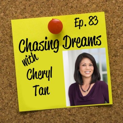 Ep. 83: Cheryl Tan – Listen to Your Gut and Be Willing to Pivot