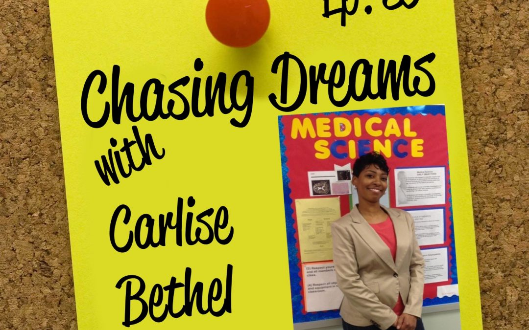 Ep. 85: Carlise Bethel – Sharing Her Teacher-y-ness on Transitioning and Getting Through Difficult Moments