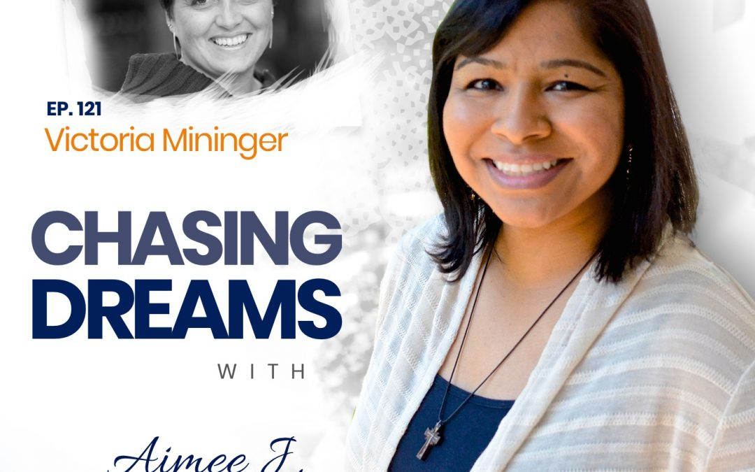 Ep. 121: Victoria Mininger ­ – Checking In With Yourself During Your Dream Chase