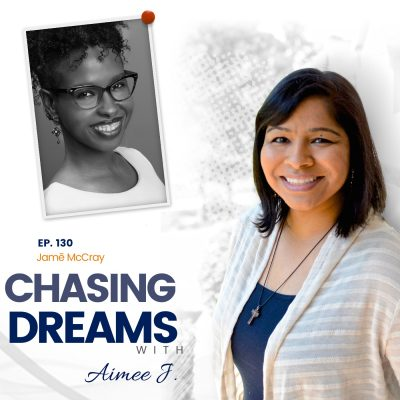 Ep. 130: Jamē McCray – Combining Multiple Interests to Pursue Your Passions