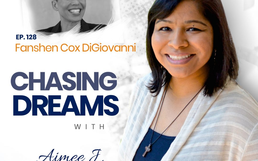 Ep. 128: Fanshen Cox DiGiovanni ­- Living Your Truth