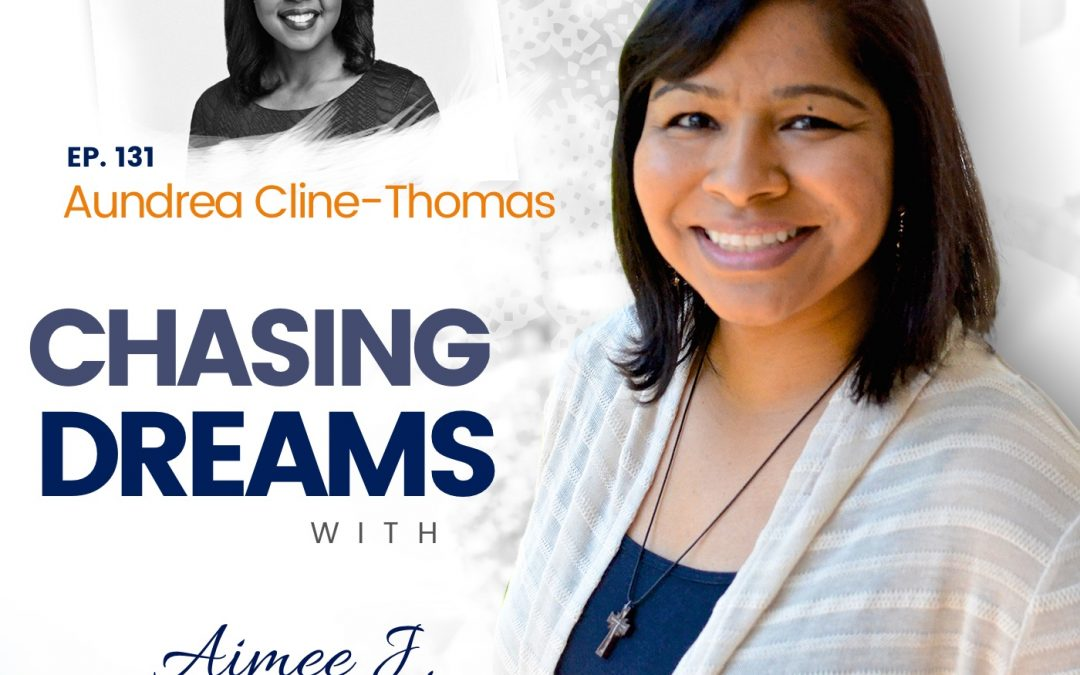 Ep. 131: Aundrea Cline-Thomas ­- Always Work to Improve Your Craft
