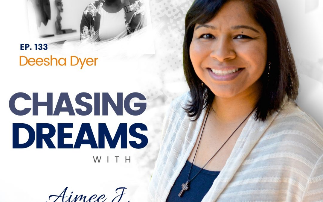 Ep. 133: Deesha Dyer – From College Dropout to White House Social Secretary, Dreams Can Come True