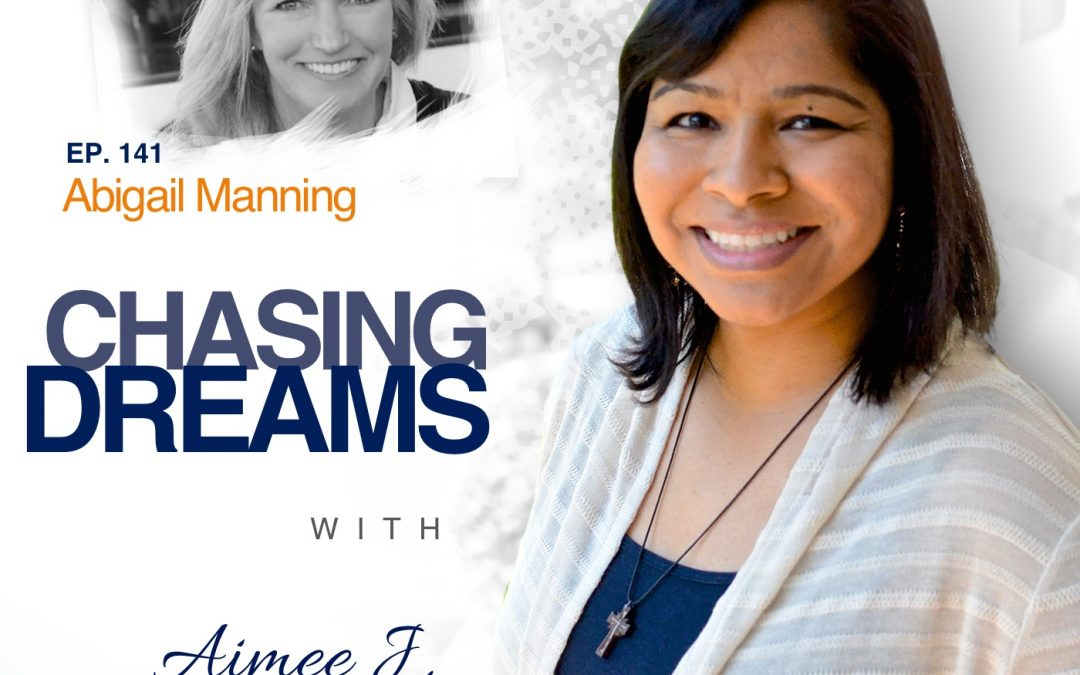 Ep. 141: Abigail Manning – Building Authentic Health to End Abuse in Your Life