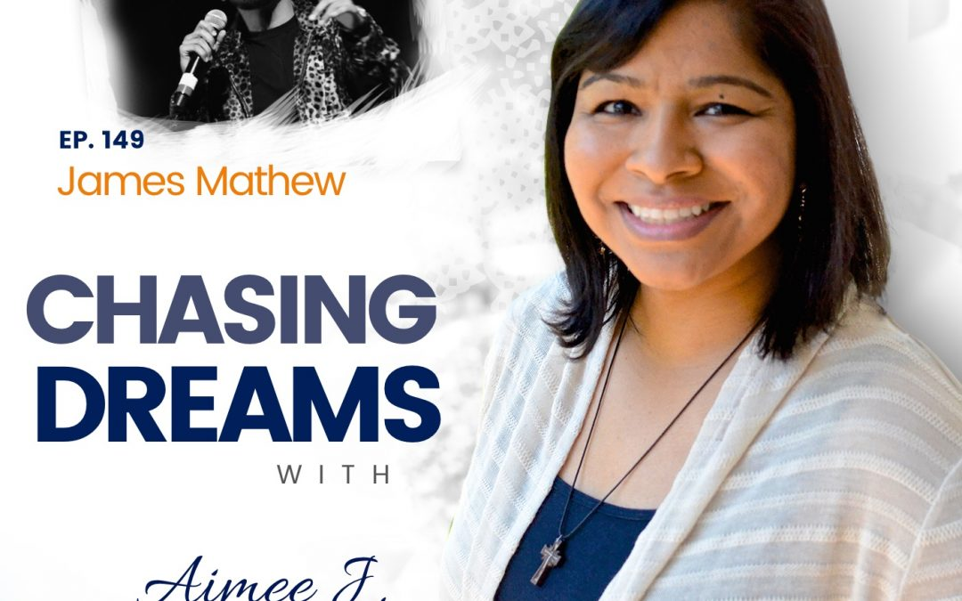 "Ep. 149: James  Mathew ­ Chasing the Diverse ""American Dream"": A more beautiful and musical nation"