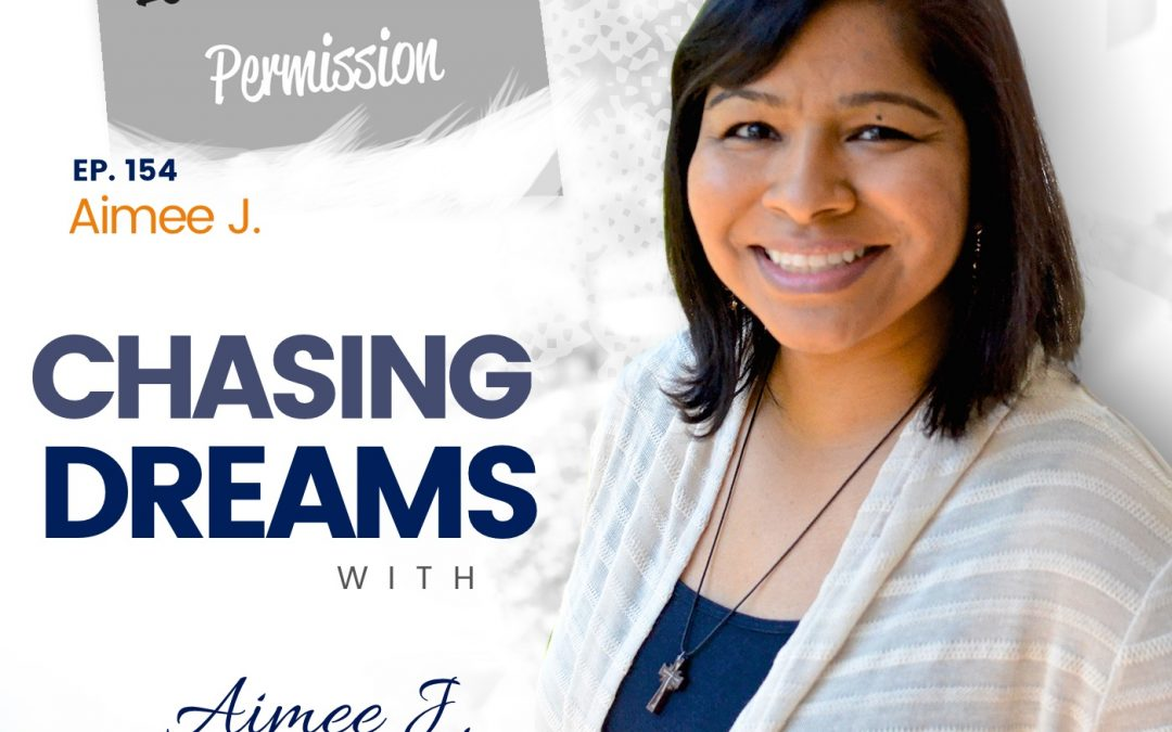 Ep. 154: Aimee  J. ­- Let's Talk About Permission
