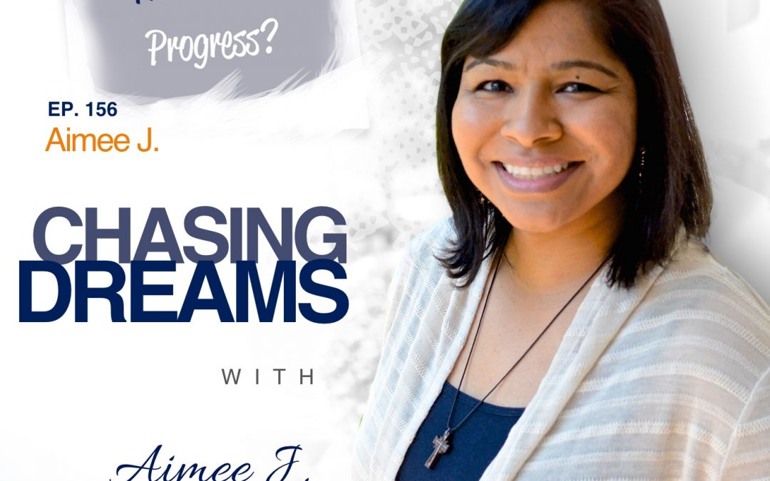 Ep. 156: Aimee J. ­- Your Progress