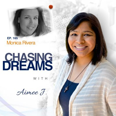 Ep. 165: Monica Rivera – Bet on Yourself and Reach Your Goals