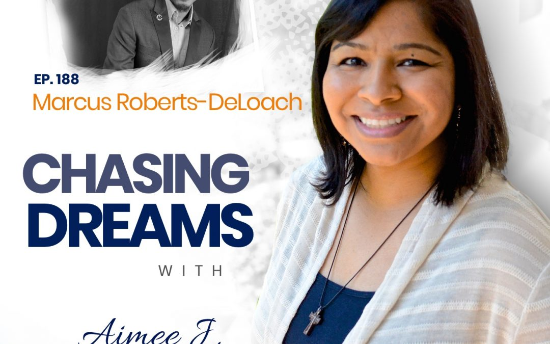 Ep. 188: Marcus Roberts-DeLoach – Bigger Than You