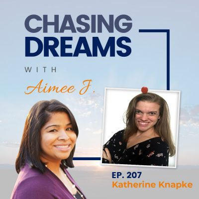 Ep. 207: Katherine Knapke – Set Boundaries. Chase Dreams.