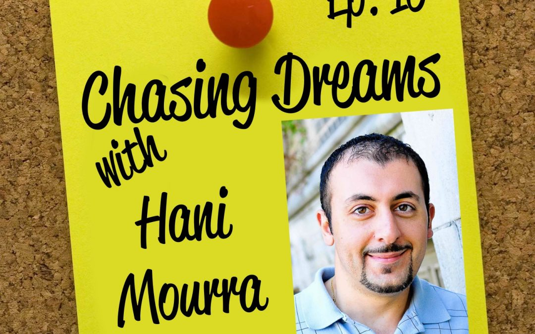 Ep. 10: Hani Mourra – One Dream After Another
