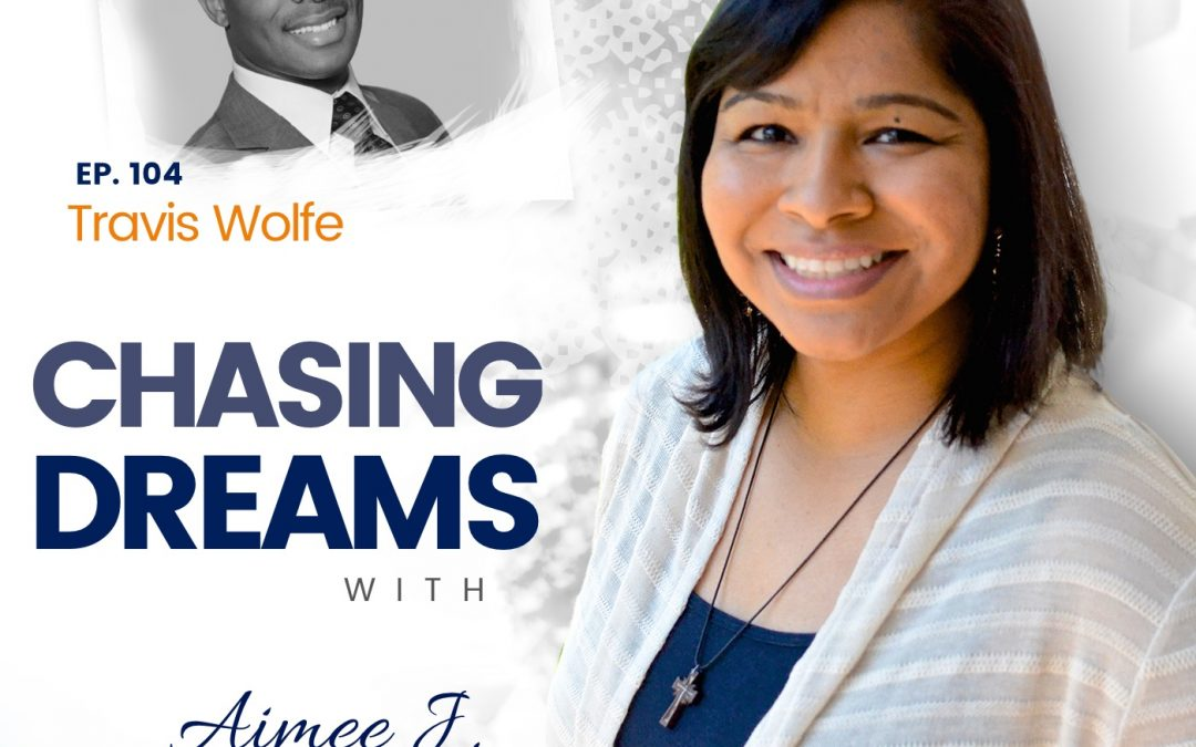 Ep. 104: Travis Wolfe – Overcoming Obstacles to Win at Life
