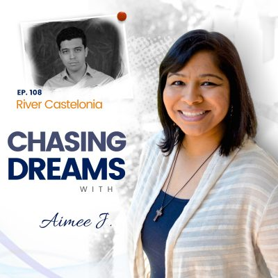 Ep. 108: River Castelonia – How a Second Chance Led to Chasing His Dreams