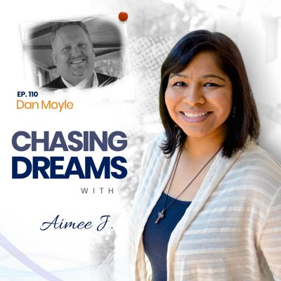 Ep. 110: Dan Moyle – Chasing His Dreams by Helping Others