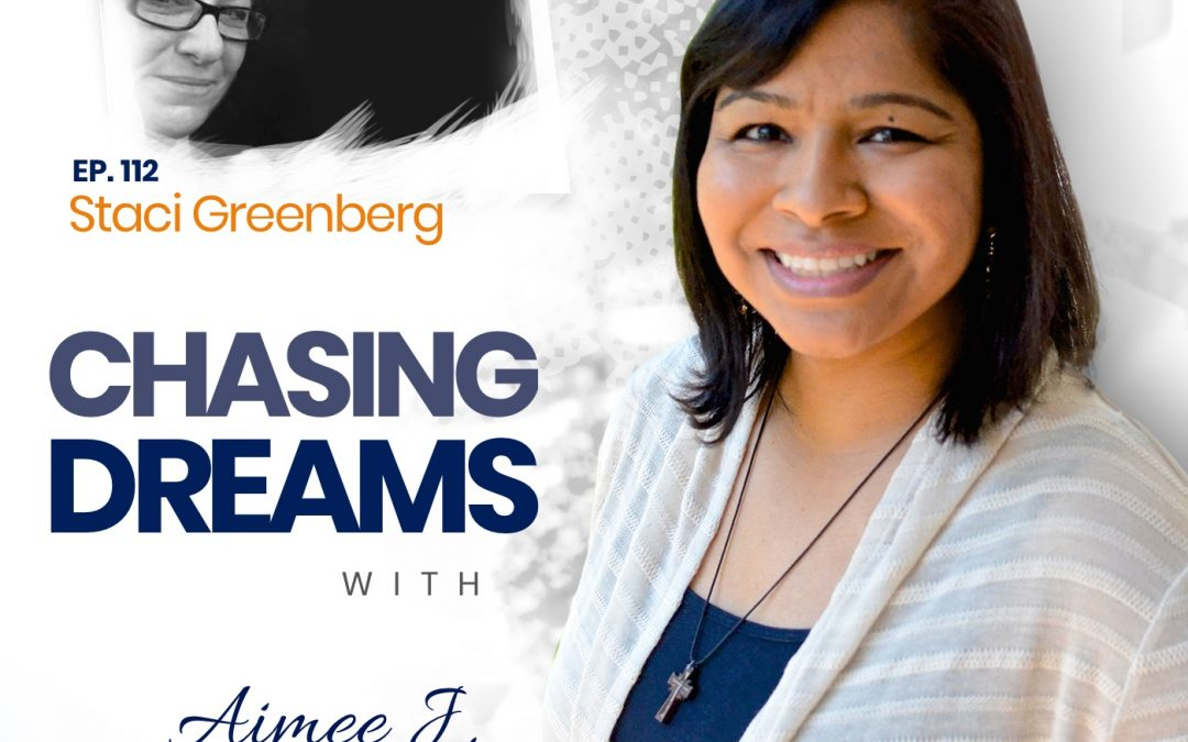 Ep.112:Staci Greenberg – Designing Your Own Dream on Your Own Terms