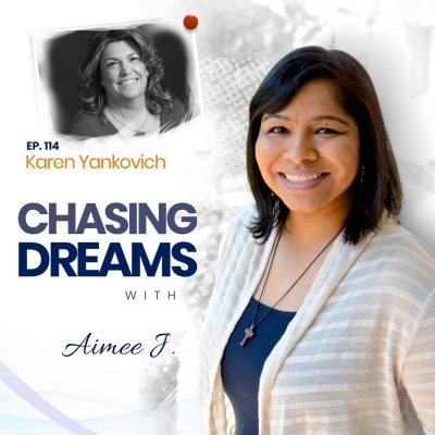 Ep.114:Karen Yankovich – Networking and Outreach While Chasing Your Dreams