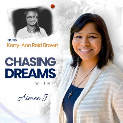 Ep.115:Kerry-Ann Reid Brown – Using Your Own Flair to Help Others Chase Their Dreams