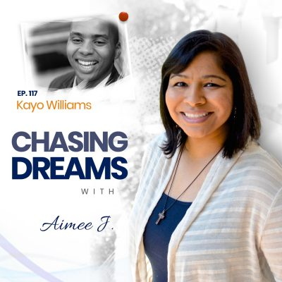 Ep.117:Kayo Williams – Composing Your Own Dreams to Life