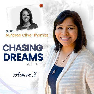 Ep.131:Aundrea Cline-Thomas – AlwaysWorktoImproveYourCraft