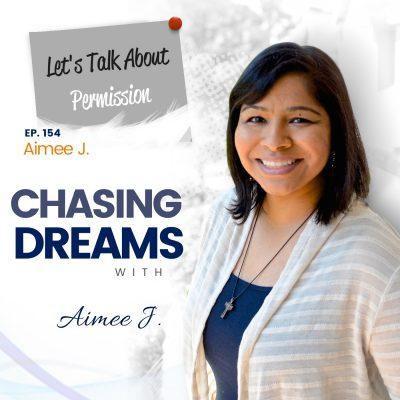 Ep. 154: Aimee J. - Let's Talk About Permission