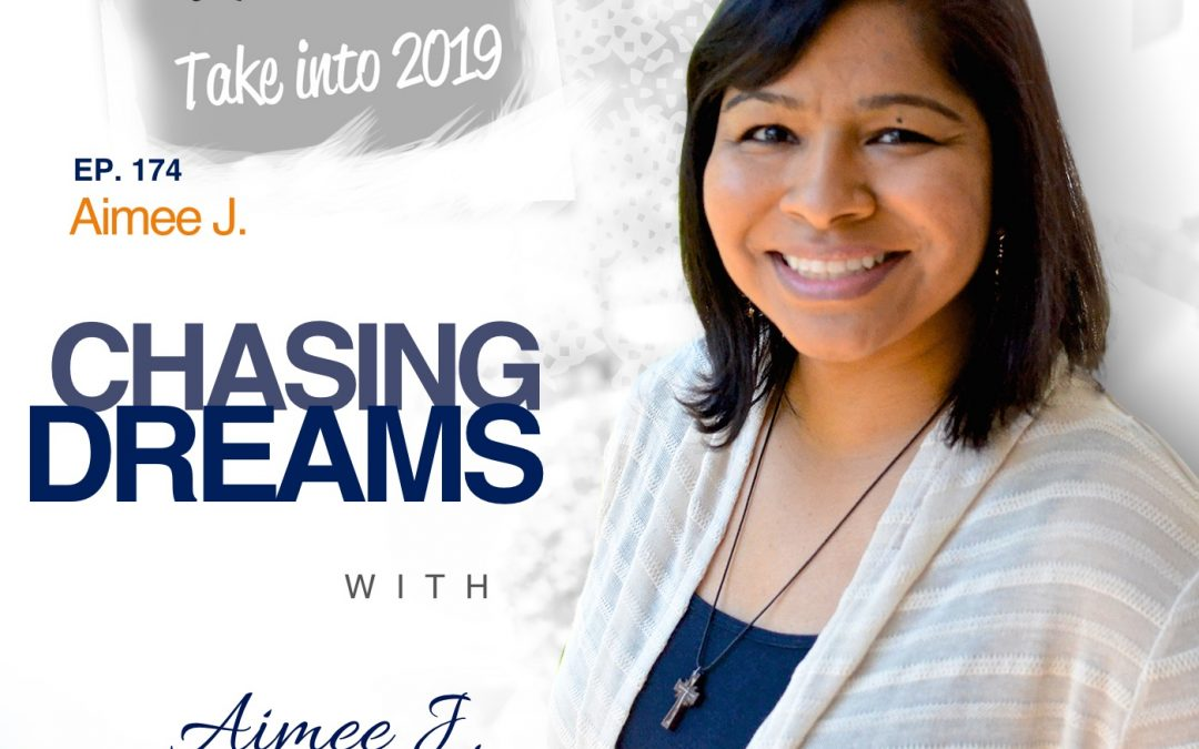 Ep. 174: Aimee J. – 3 Practices to Take into 2019