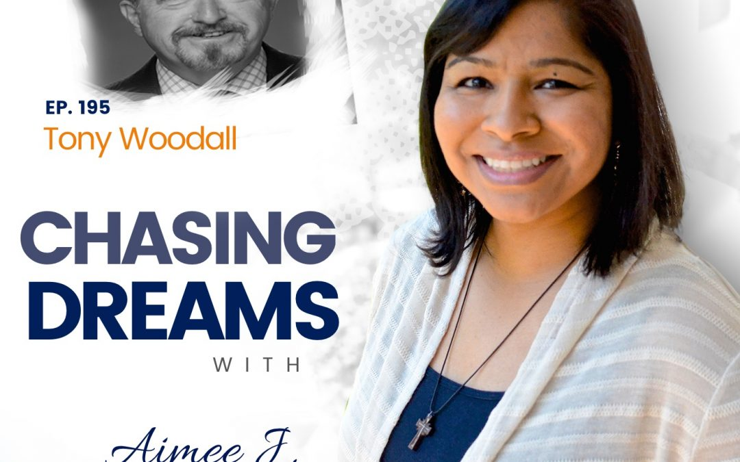 Ep. 195: Tony Woodall – You're Never Too Old to Get Your Goals