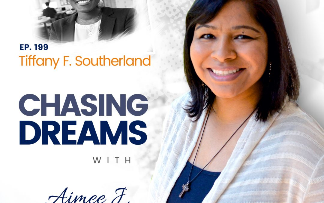 Ep. 199: Tiffany F. Southerland – How your Personal Story Can Fuel Progressional Success