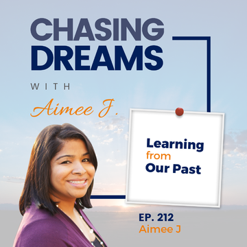 Ep. 212: Aimee J. – Learning from Our Past