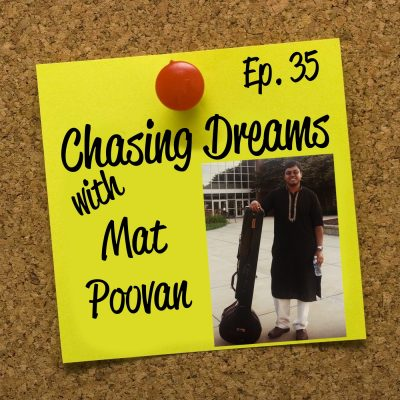 Ep. 35: Mat Poovan – Discovering Your Dreams When You Least Expect To