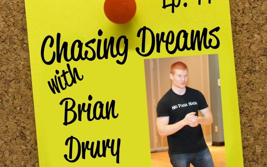 Ep. 44: Brian Drury – Overcoming Graduation to Chase Your Dreams