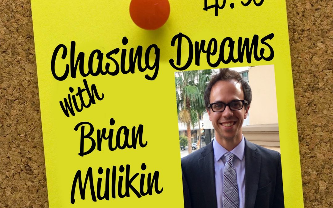 Ep. 50: Brian Millikin – Doing the Work to be the Writer of his Dreams