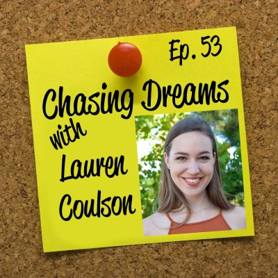 Ep. 53: Lauren Coulson – Making Time for Your Art Each Day Now so You Can Do it Full Time Later